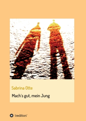 Sabrina Otte Machs gut, mein Jung Buch Cover
